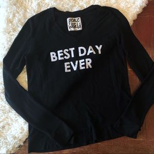 Peace Love World | Best Day Ever Sweatshirt Top